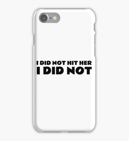 I Did Not Hit Her The Room Quote Funny Cult Movie  iPhone Case/Skin