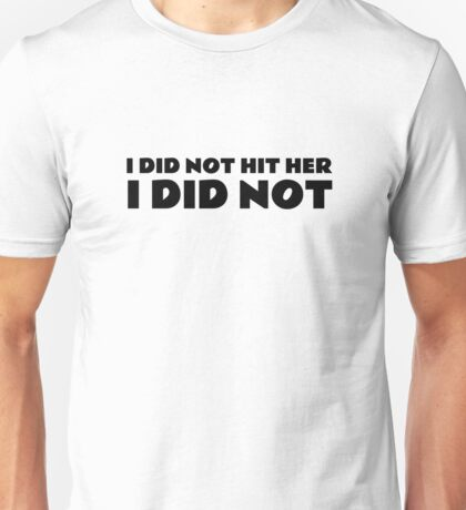 I Did Not Hit Her The Room Quote Funny Cult Movie  Unisex T-Shirt