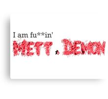 I am Fu**in' Mett Demon Canvas Print