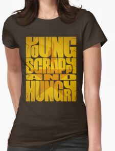 Young Scrappy and Hungry Womens Fitted T-Shirt