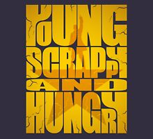 Young Scrappy and Hungry Unisex T-Shirt