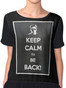 Keep Calm I'll Be Back Chiffon Top