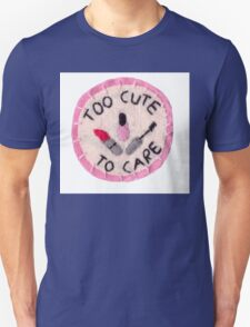 Too Cute to Care Unisex T-Shirt
