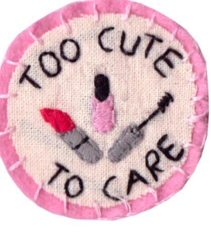 Too Cute to Care Sticker