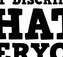 Funny I Hate Everyone Free speech Protest Ironic  Sticker