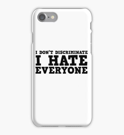 Funny I Hate Everyone Free speech Protest Ironic  iPhone Case/Skin
