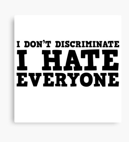 Funny I Hate Everyone Free speech Protest Ironic  Canvas Print