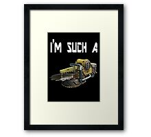 I'm Such a Buzzkill Framed Print