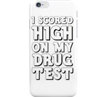 Drug Test Funny Wordplay Drugs Weed LSD MDMA EDM Party  iPhone Case/Skin