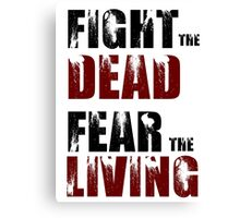Fight The Dead/Fear The Living - The Walking Dead Canvas Print