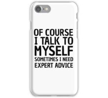 Funny Cool Quote I Talk To Myself Humour Comedy iPhone Case/Skin