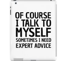 Funny Cool Quote I Talk To Myself Humour Comedy iPad Case/Skin