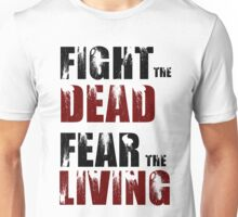 Fight The Dead/Fear The Living - The Walking Dead Unisex T-Shirt