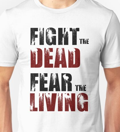 Fight The Dead/Fear The Living - The Walking Dead Unisex T-Shirt