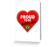 Proud To Be Brazilian Greeting Card