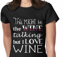 I love Wine Womens Fitted T-Shirt