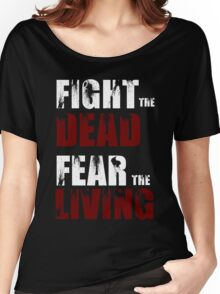 Fight The Dead/Fear The Living - The Walking Dead Women's Relaxed Fit T-Shirt