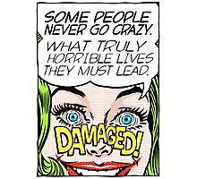 Never Go Crazy Photographic Print