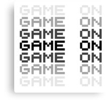 Game On Gaming Geek Video Games PC Playstatopn XBox Canvas Print