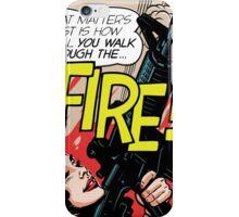 Walk Through Fire iPhone Case/Skin