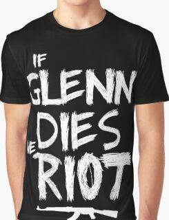 If Glenn dies we riot - The Walking Dead Graphic T-Shirt
