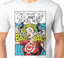 Find What You Love Unisex T-Shirt