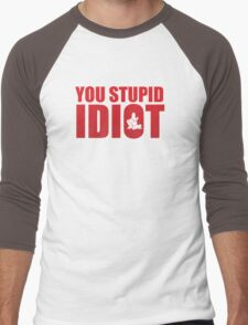 YOU STUPID IDIOT! Y2J Men's Baseball ¾ T-Shirt