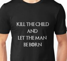 Kill The Child-white- GOT Unisex T-Shirt