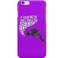 If Young Metro Don't Trust You I'm Gon' Shoot You (purple) iPhone Case/Skin