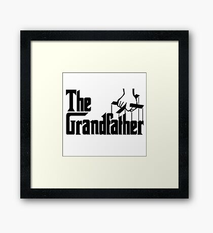 Grandfather Humour Godfather Joke Funny Comedy Framed Print