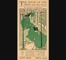 Artist Posters The house of the trees and other poems by Ethelwyn Wetherald 0848 Unisex T-Shirt