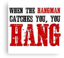 Hangman Quote The Hateful Eight Quentin Tarantino Movie Badass Canvas Print