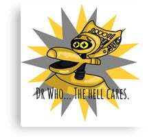 Dr Who The Hell Cares Canvas Print