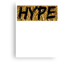 Hype (T-shirt, Phone Case & more) Canvas Print