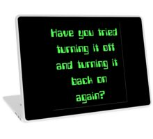 Have You Tried Turning It Off & Turning It Back On Again Laptop Skin