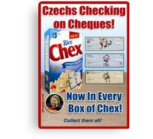 Czechs Checking on Cheques Now In Every Box of Chex! Canvas Print
