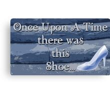 Once Upon a Time there was This Shoe... Canvas Print