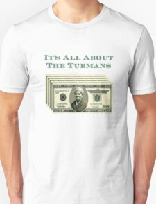 It's all about the Tubmans T-Shirt