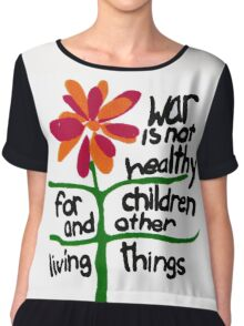 War is NOT Healthy Chiffon Top