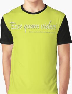 Esse quam videri 'To be, rather than to seem (to be)' - version 3 Graphic T-Shirt