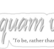 Esse quam videri 'To be, rather than to seem (to be)' - version 3 Sticker