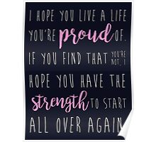 i hope you live a life you're proud of... Poster