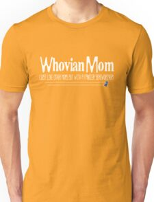 Whovian Mom... Just Like Other Moms But... Unisex T-Shirt