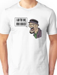 I AM THE ONE WHO KNOCKS (ver 2) Unisex T-Shirt