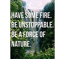 BE UNSTOPPABLE Photographic Print
