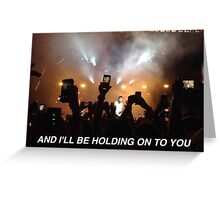 Holding on to you. Greeting Card