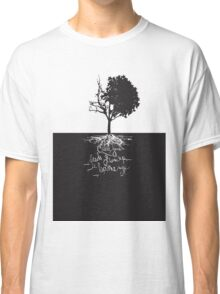 Cause Your Seeds Grow Up the Same Way Classic T-Shirt