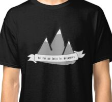 Get Out & Smell The Mountains Classic T-Shirt