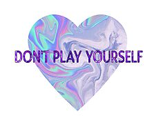 DON'T PLAY YOURSELF Photographic Print