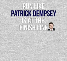 Run Like Patrick Dempsey is at the Finish Line Unisex T-Shirt